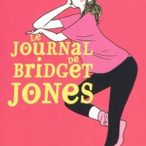 Le journal de Bridget Jones d'Helen Fielding : le seul, l'unique, le monument