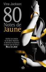 Couverture 80 notes de jaune de Vina Jackson (Tome 1)