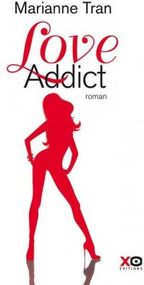Couverture de Love Addict de Marianne Tran