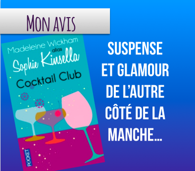 cocktail club de sophie kinsella du suspense et du glamour de l autre c t de la manche. Black Bedroom Furniture Sets. Home Design Ideas