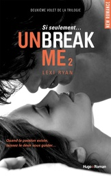 Unbreak Me tome 2 Lexi Ryan