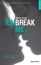 Unbreak Me tome 3 Lexi Ryan