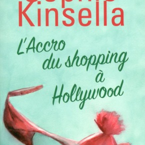 L'accro du shopping a Hollywood de Sophie Kinsella